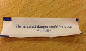 fortune cookie stupidity