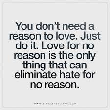 no reason to love