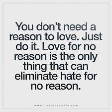 no reason to love